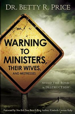 Warning to Ministers, Their Wives: Avoid the Road to Destruction 9781599797748