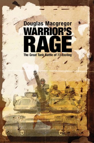 Warrior's Rage: The Great Tank Battle of 73 Easting 9781591145059