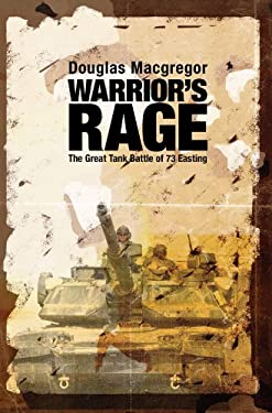 Warrior's Rage: The Great Tank Battle of 73 Easting 9781591145332