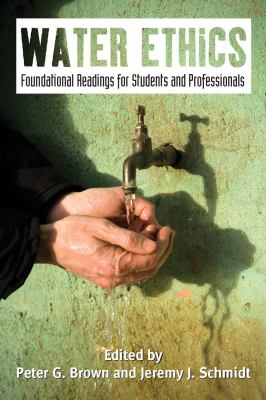 Water Ethics: Foundational Readings for Students and Professionals 9781597265652
