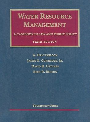 Water Resource Management: A Casebook in Law and Public Policy 9781599414386