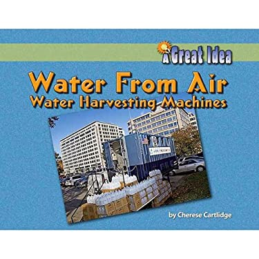 Water from Air: Water-Harvesting Machines 9781599531960