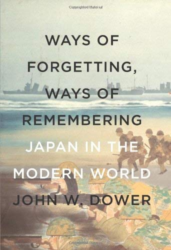 Ways of Forgetting, Ways of Remembering: Japan in the Modern World 9781595586186