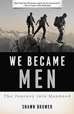 We Became Men: A Journey Into Manhood