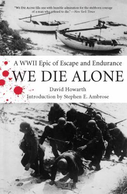 We Die Alone: A WWII Epic of Escape and Endurance 9781599210636