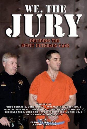 We, the Jury: Deciding the Scott Peterson Case 9781597775366