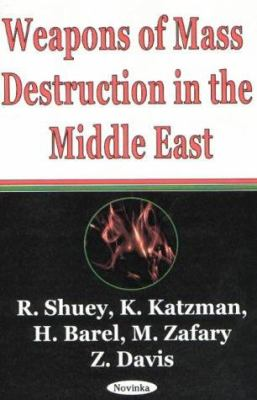 Weapons of Mass Destruction in the Middle East 9781590331460