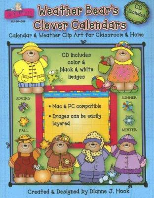 Weather Bear's Clever Calendars: Calendar & Weather Clip Art for Classroom & Home [With CDROM] 9781594411908