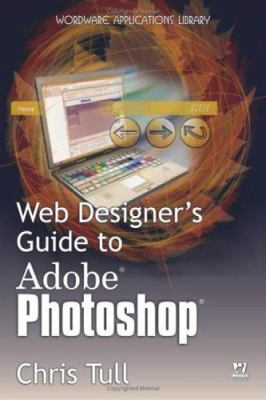Web Designer's Guide to Adobe Photoshop 9781598220018