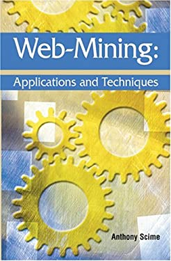 Web Mining: Applications and Techniques 9781591404156