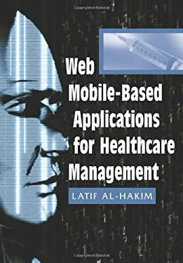 Web Mobile-Based Applications for Healthcare Manageme 9781591406587