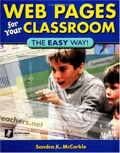 Web Pages for Your Classroom: The Easy Way! 9781591580096