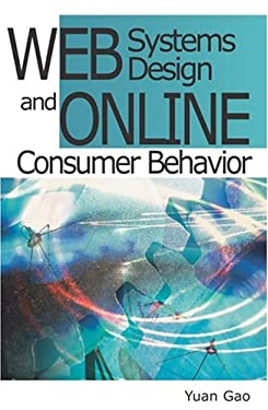 Web Systems Design and Online Consumer Behavior 9781591403272
