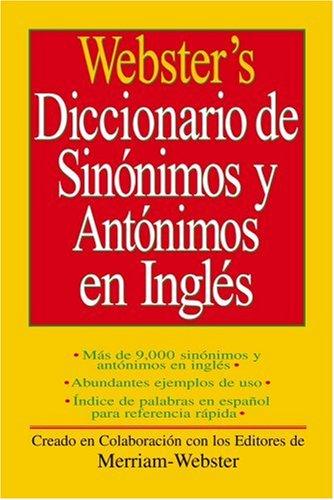 Webster's Diccionario de Sinonimos y Antonimos en Ingles 9781596950443