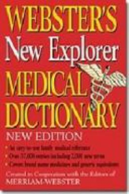 Webster's New Explorer Medical Dictionary 9781596950207