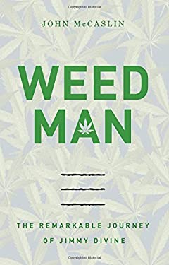 Weed Man: The Remarkable Journey of Jimmy Divine 9781595551535