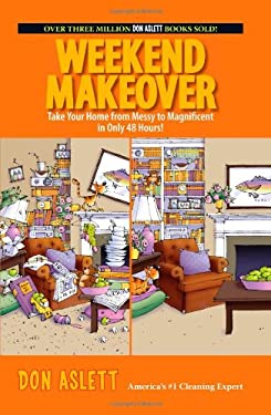Weekend Makeover: Take Your Home from Messy to Magnificent in Only 48 Hours! 9781593374860