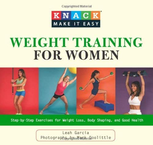 Weight Training for Women: Step-By-Step Exercises for Weight Loss, Body Shaping, and Good Health 9781599215624