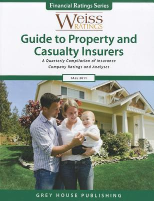 Weiss Ratings Guide to Property & Casualty Insurers Fall 2011 9781592378012