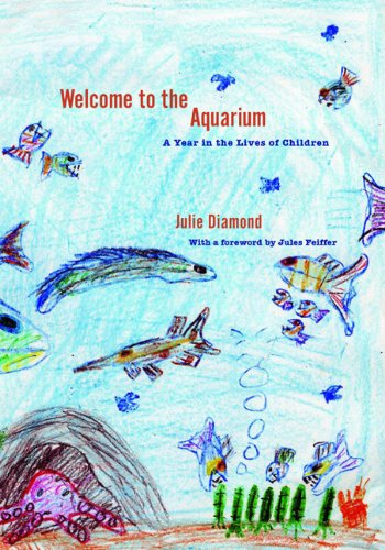 Welcome to the Aquarium: A Year in the Lives of Children 9781595581716
