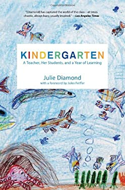 Kindergarten: A Teacher, Her Students, and a Year of Learning 9781595583482