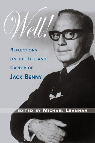 Well! Reflections on the Life & Career of Jack Benny 9781593931018
