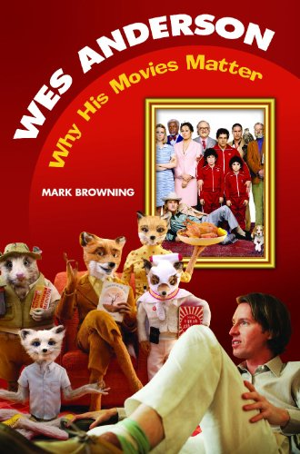 Wes Anderson: Why His Movies Matter 9781598843521