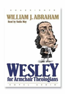 Wesley for Armchair Theologians 9781596443754