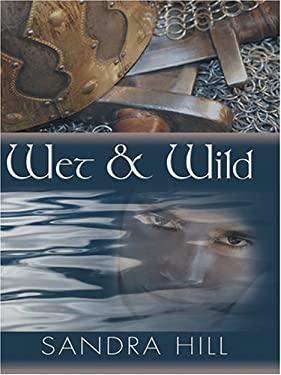 Wet & Wild 9781597220736