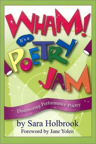 Wham! It's a Poetry Jam: Discovering Performance Poetry 9781590780114