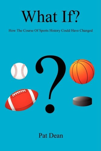 What If? - How the Course of Sports History Could Have Changed 9781598248791