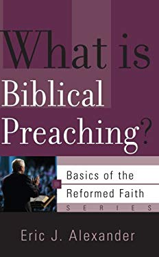 What Is Biblical Preaching? 9781596381131