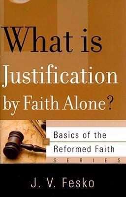 What Is Justification by Faith Alone? 9781596380837