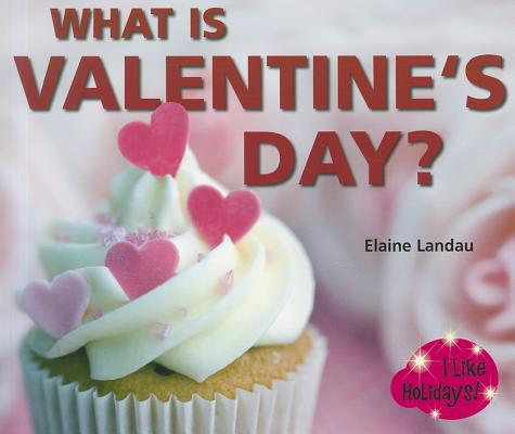 What Is Valentine's Day? 9781598452969