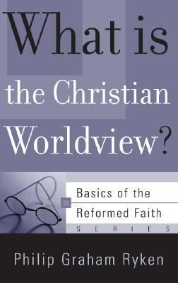 What Is the Christian Worldview? 9781596380080