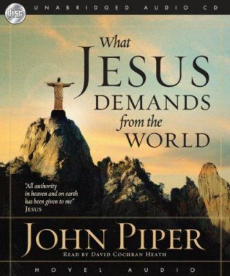 What Jesus Demands from the World 9781596444256