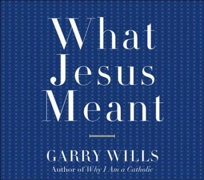 What Jesus Meant 9781598870176