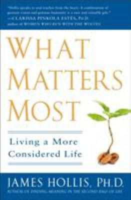 What Matters Most: Living a More Considered Life 9781592404995