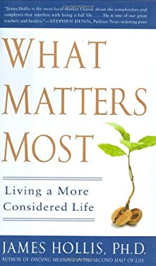 What Matters Most: Living a More Considered Life 9781592404209