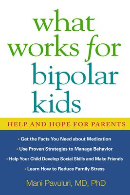 What Works for Bipolar Kids: Help and Hope for Parents 9781593854072