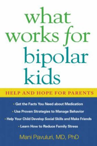 What Works for Bipolar Kids: Help and Hope for Parents 9781593857066