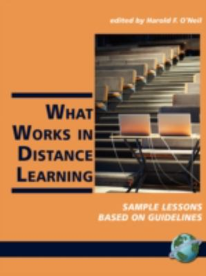 What Works in Distance Learning: Sample Lessons Based on Guidelines (PB) 9781593118846