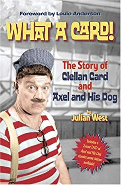 What a Card!: The Story of Clellan Card and Axel and His Dog [With DVD] 9781592982615