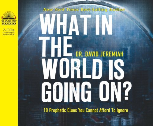 What in the World Is Going On?: 10 Prophetic Clues You Cannot Afford to Ignore 9781598595666