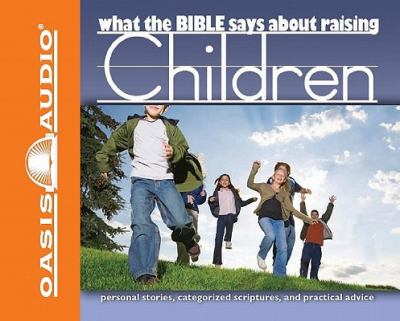 What the Bible Says about Raising Children 9781598594164