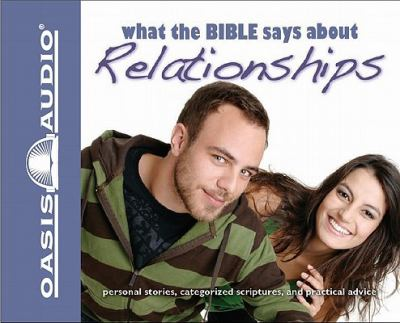 What the Bible Says about Relationships 9781598594171