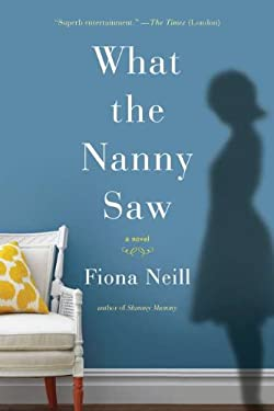 What the Nanny Saw 9781594487163
