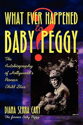 Whatever Happened to Baby Peggy? 9781593933104