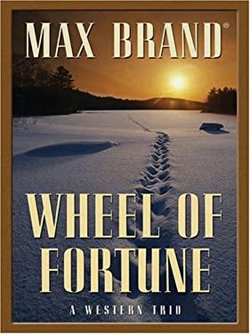 Wheel of Fortune: A Western Trio 9781594143922