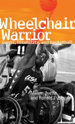 Wheelchair Warrior: Gangs, Disability, and Basketball 9781592134748